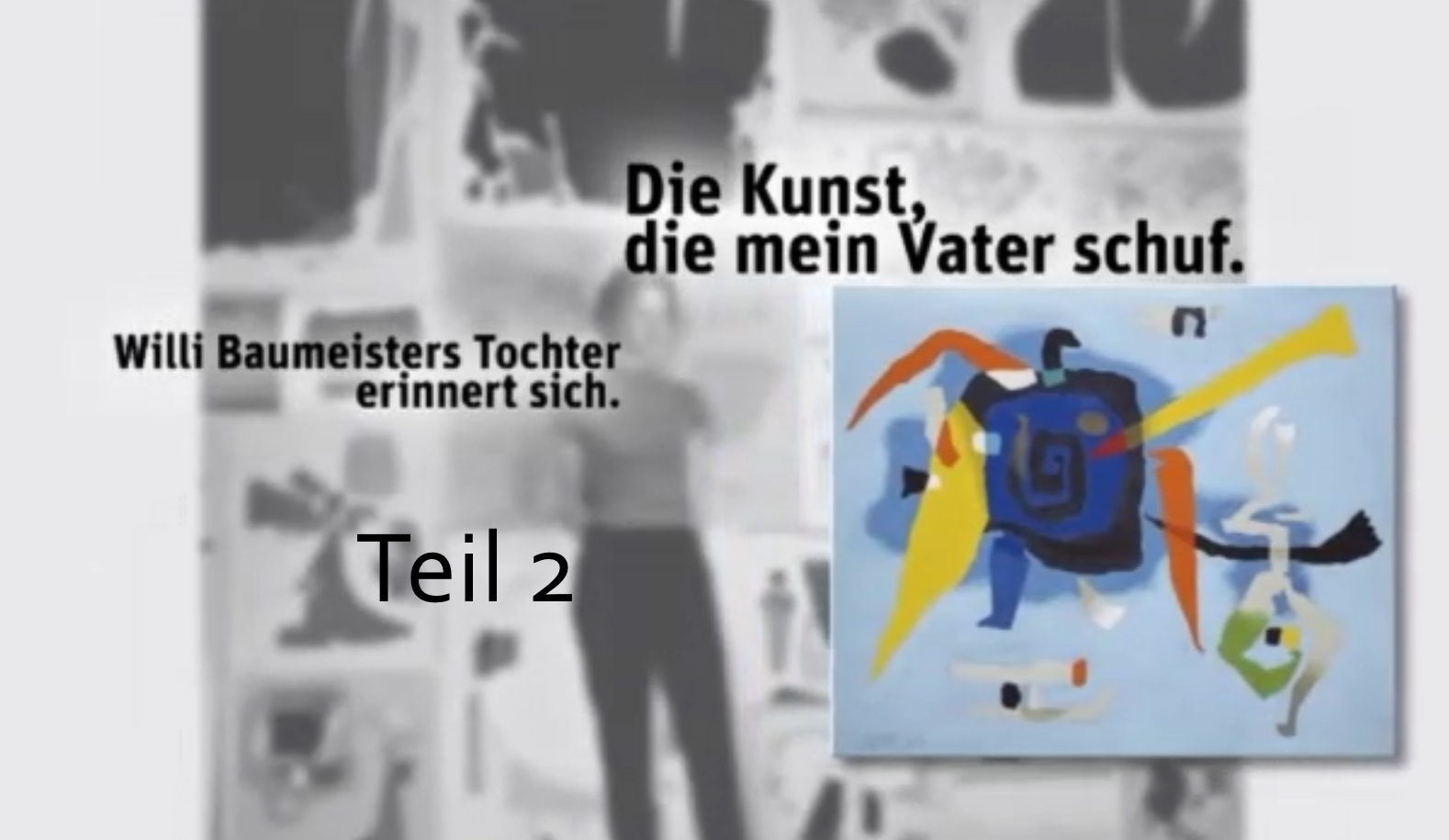 Film - Willi Baumeister Teil 2