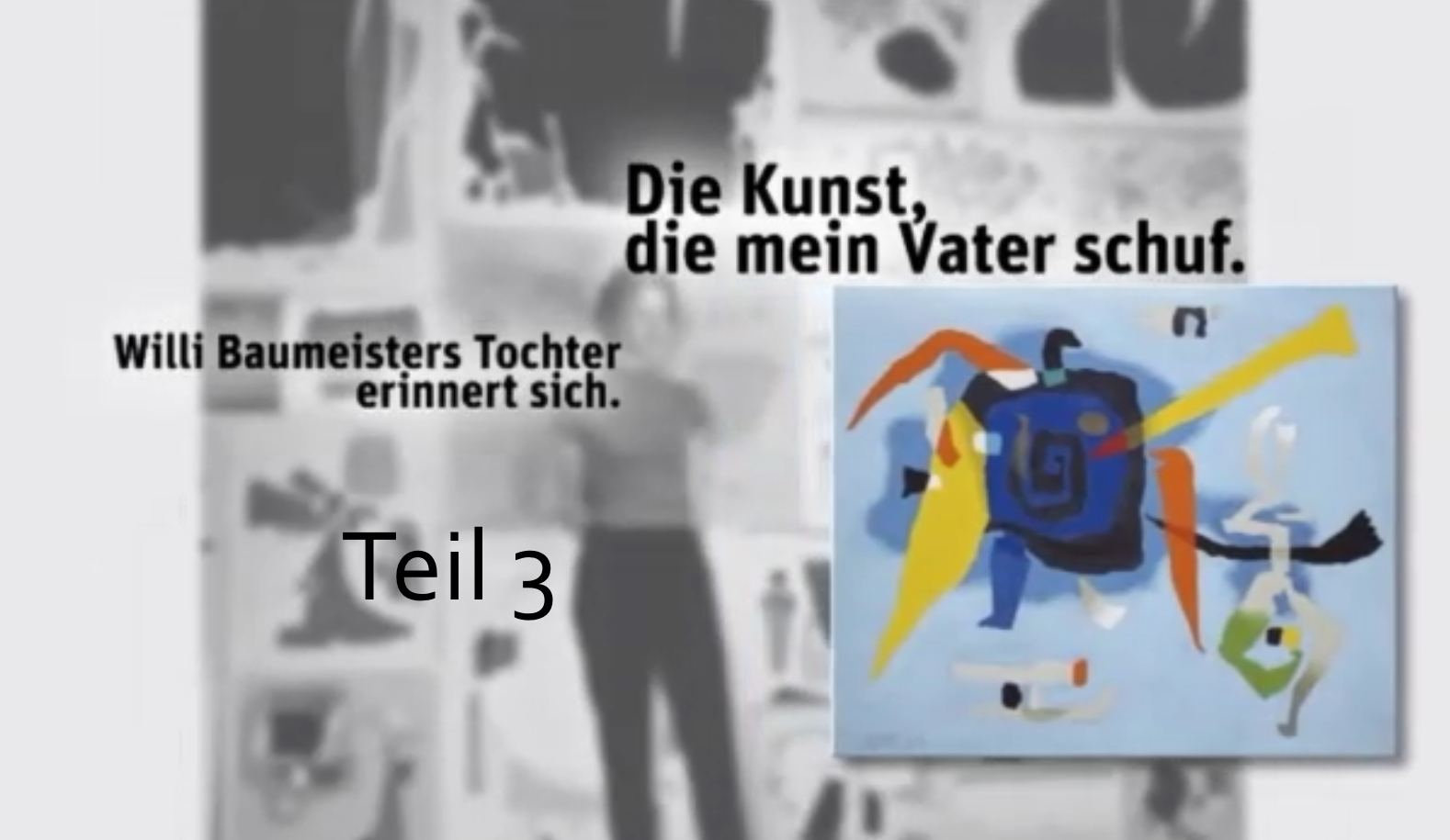 Film - Willi Baumeister Teil 3